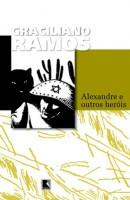 Alexandre e Outros Heróis (1962)